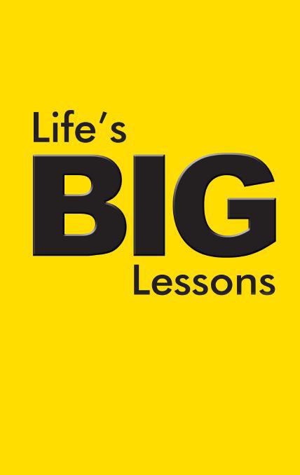 Life's Big Lessons.